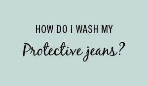How do I wash my protective jeans?