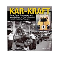 Kar-Kraft - Race Cars, Prototypes And Muscle Cars Of Ford's specialty Vehicle Activity Program